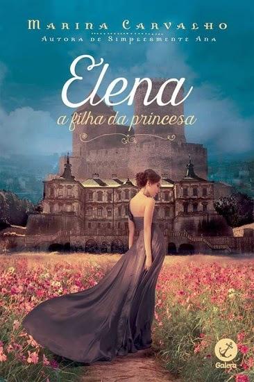 Elena, a filha da princesa - Marina Carvalho