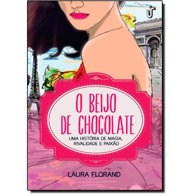 O Beijo de chocolate, de Laura Florand – @editoragente
