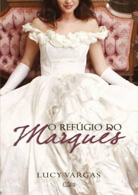 O refúgio do Marquês, de Lucy Vargas - @EditoraCharme