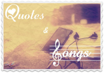 Quotes & Songs