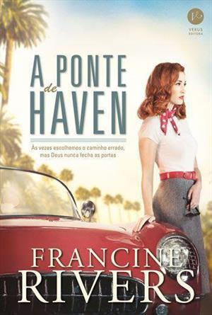 A ponte de Haven, de Francine Rivers - @Verus_Editora