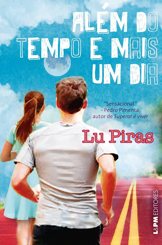 Além do tempo e mais um dia, de Lu Piras - @LePM_Editores