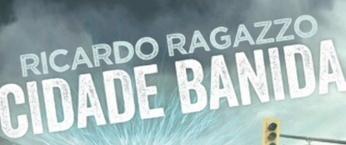 Cidade Banida, de Ricardo Ragazzo - @PlanetaLivrosBR