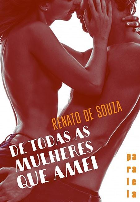 De todas as mulheres que amei, de Renato de Souza - @EditoraParalela