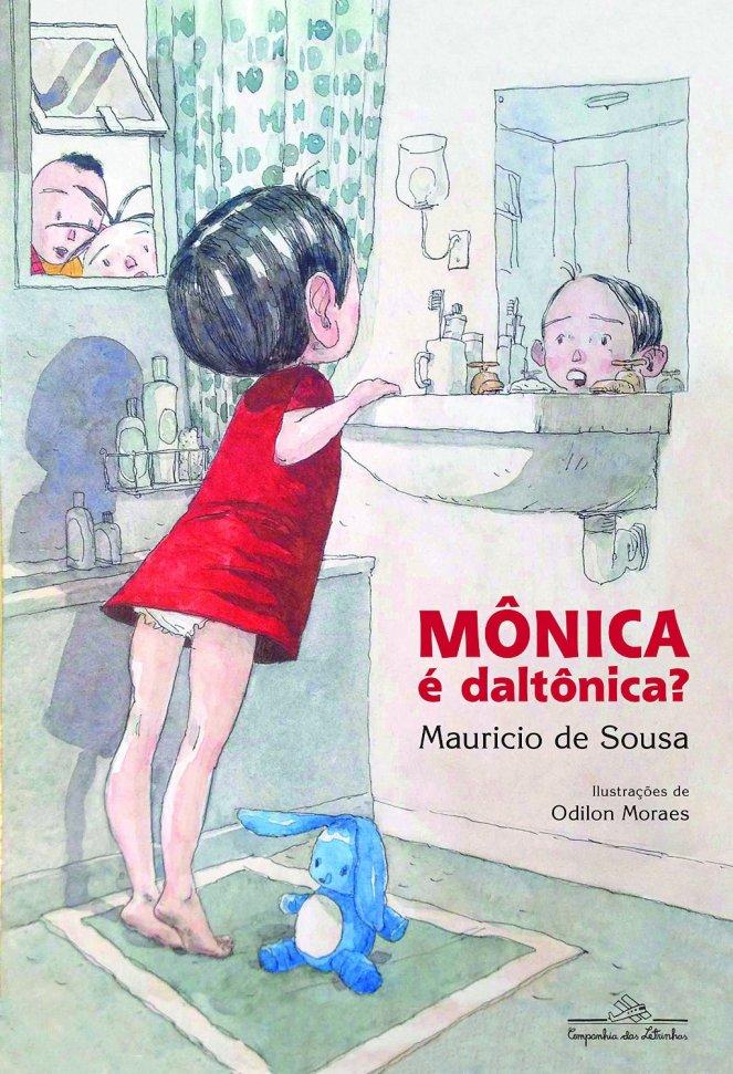 Mônica é daltônica, de Mauricio de Souza e Odilon Moraes - @cialetras