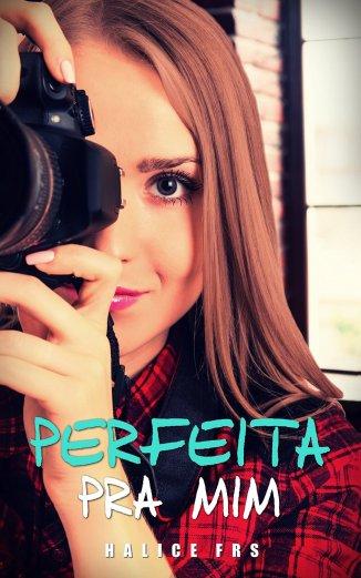 Perfeita Pra Mim, de Halice FRS