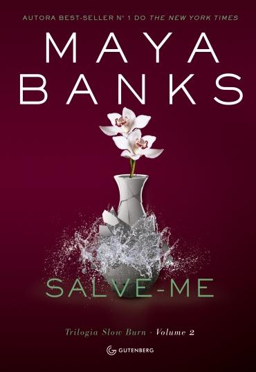 SALVE-ME de Maya Banks.
