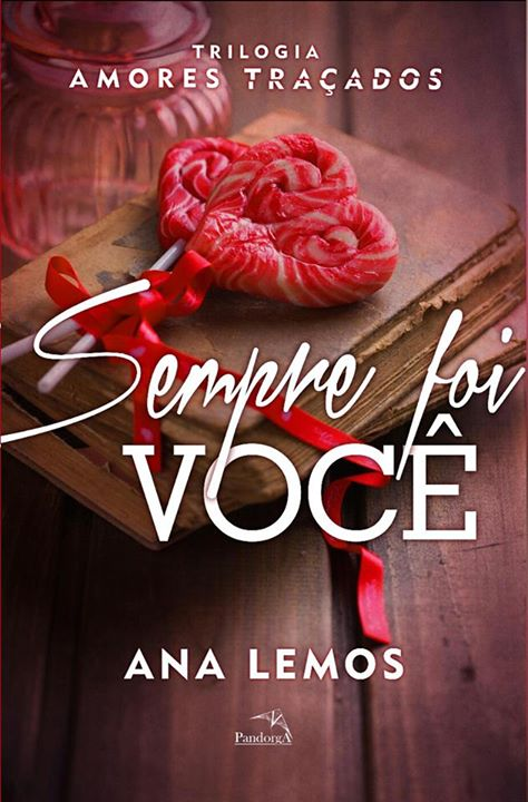 Sempre foi Você, de Ana Lemos