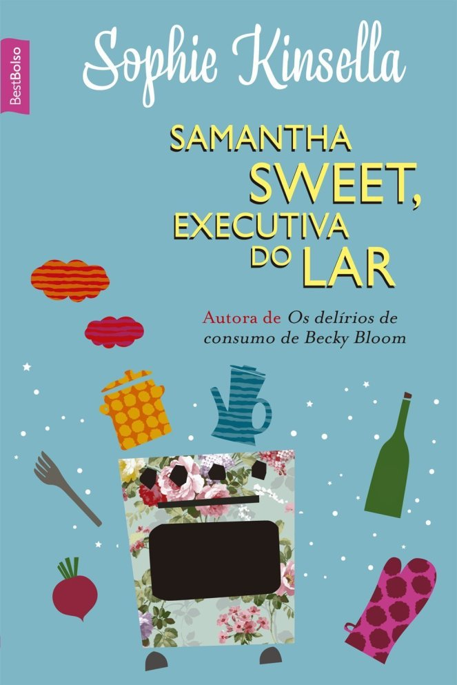 Samantha Sweet, Executiva do Lar, de Sophie Kinsella - @editorarecord