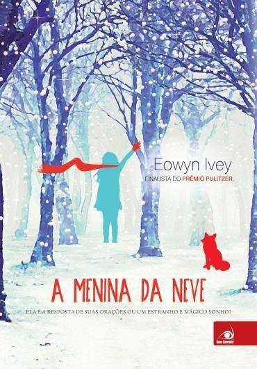 A Menina da Neve, de Eowyn Evey - @Novo_Conceito