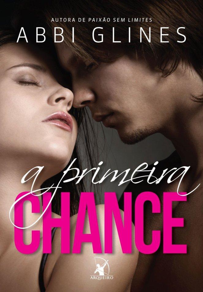 A primeira chance, de Abbi Glines - @editoraarqueiro