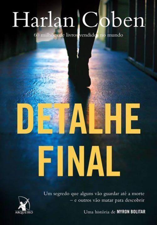 Detalhe Final, de Harlan Coben – @editoraarqueiro