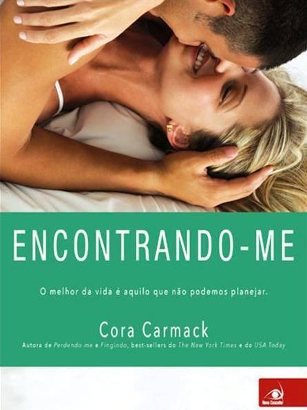 Encontrando-me, de Cora Carmack - @Novo_Conceito