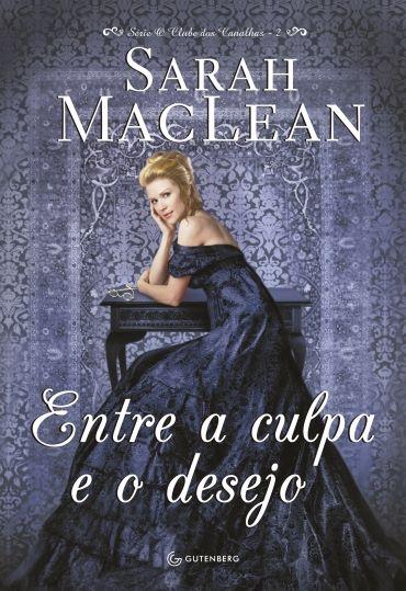 ENTRE A CULPA E O DESEJO de Sarah MacLean
