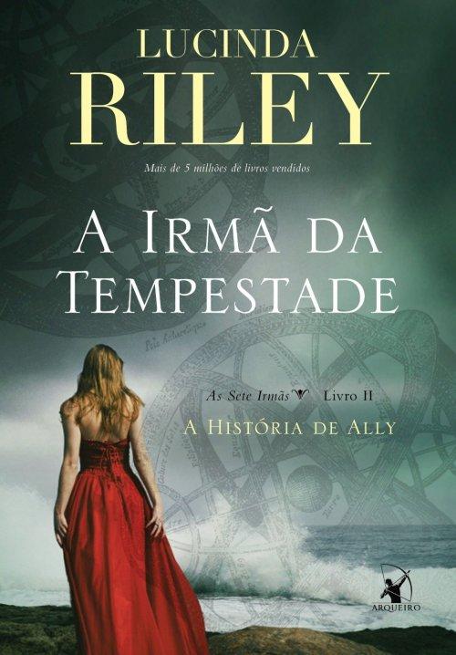 A Irmã da Tempestade - Lucinda Riley