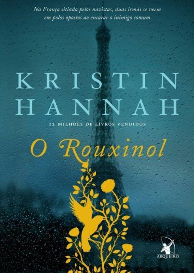O Rouxinol - Kristin Hannah