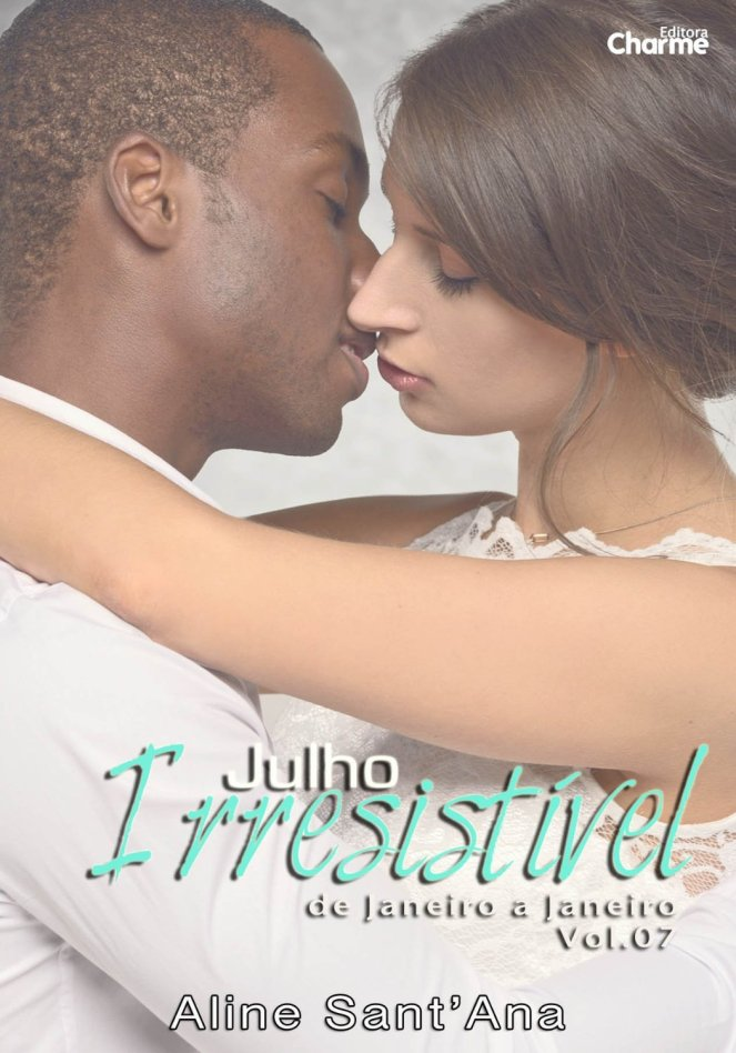 Julho Irresistível Thomaz Sin & Ameliah Denali - De Janeiro a Janeiro Livro 7, de Aline Santana – @EditoraCharme