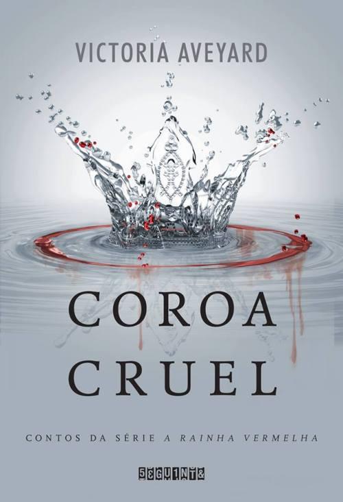 COROA CRUEL - VICTORIA AVEYARD