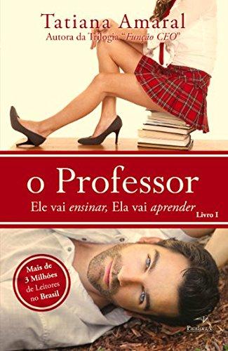 O Professor - Tatiana Amaral