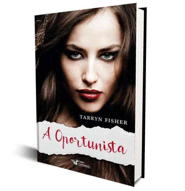 A Oportunista - Tarryn Fisher
