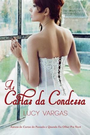 As Cartas da Condessa - Lucy Vargas