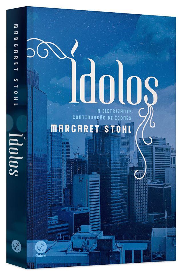 Ídolos, de Margaret Stohl - @galerarecord