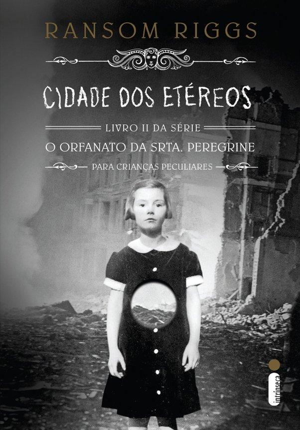 Cidade dos etéreos (O orfanato da srta. Peregrine para crianças peculiares #2), de Ransom Riggs - @intrinseca