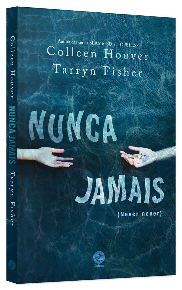 Nunca Jamais, de Colleen Hoover e Tarryn Fisher - @galerarecord