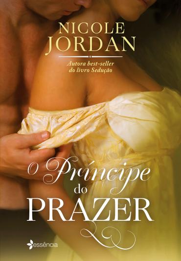 O Príncipe do Prazer, de Nicole Jordan - @EssenciaLivros