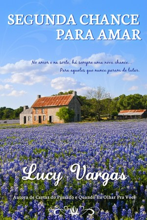 Segunda Chance para Amar - Lucy Vargas
