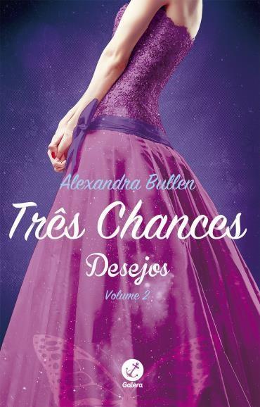 Três Chances, de Alexandra Bullen - @galerarecord