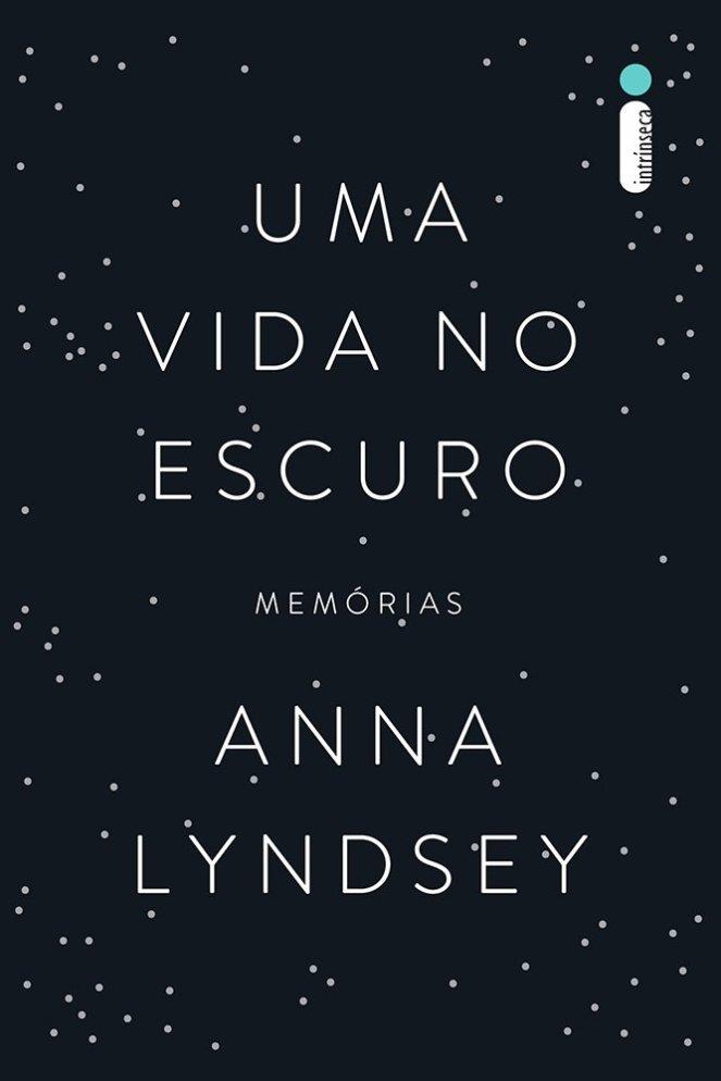 Uma Vida no Escuro, de Anna Lyndsey - @intrinseca