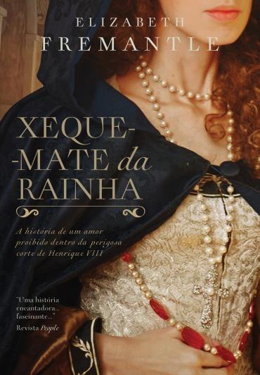 Xeque-mate da Rainha, de Elizabeth Fremantle - @EditoraParalela