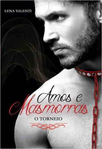 Amos e Masmorras II  - O torneio, de Lena Valenti - @univdoslivros
