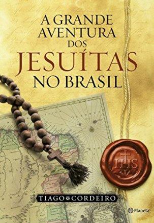 a-grande-aventura-dos-jesuitas-no-brasil