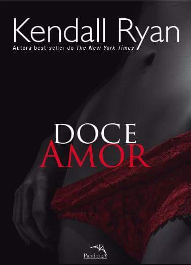 Doce amor - Kendall Ryan