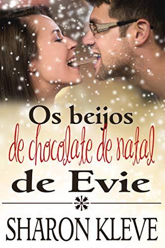 O s beijos de natal de chocolate de Evie